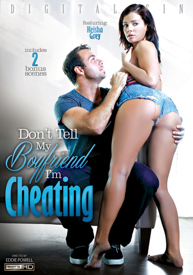 Don't Tell My Boyfriend I'm Cheating – Digital Sin