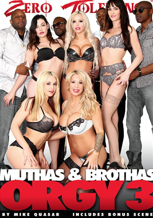 Muthas & Brothas Orgy #3 – Zero Tolerance