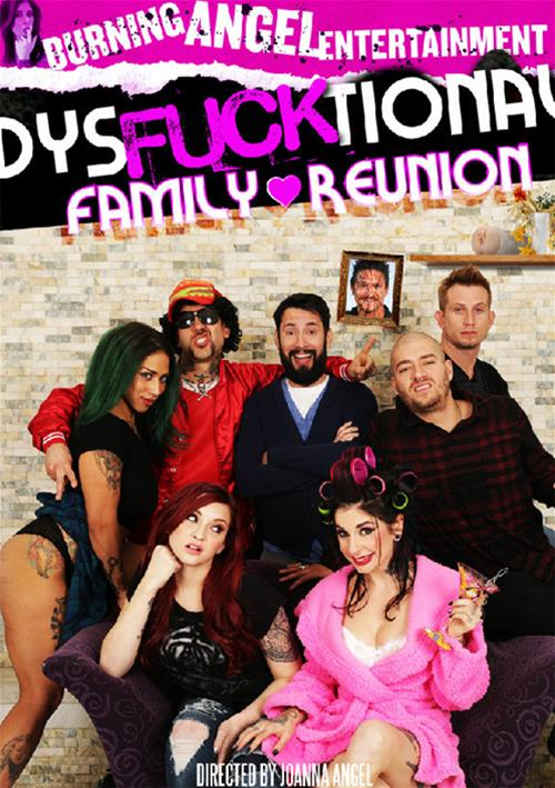 Dysfucktional Family Reunion – Burning Angel