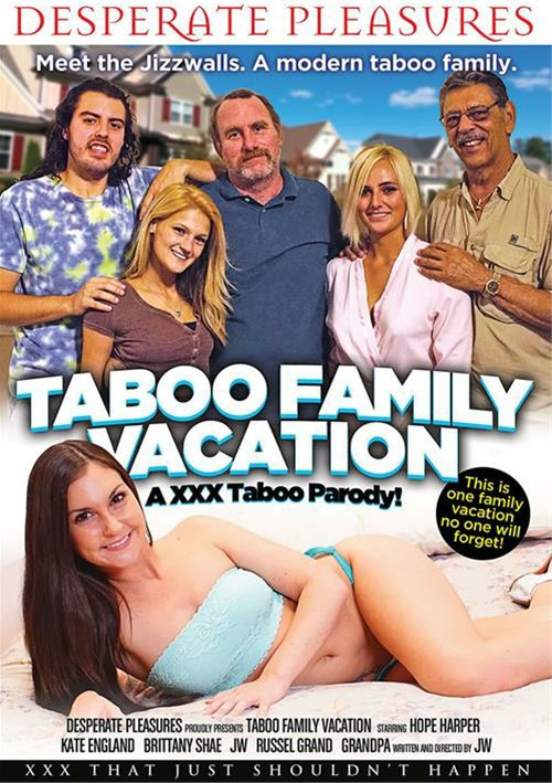 Taboo Family Vacation: An XXX Taboo Parody – Desperate Pleasures