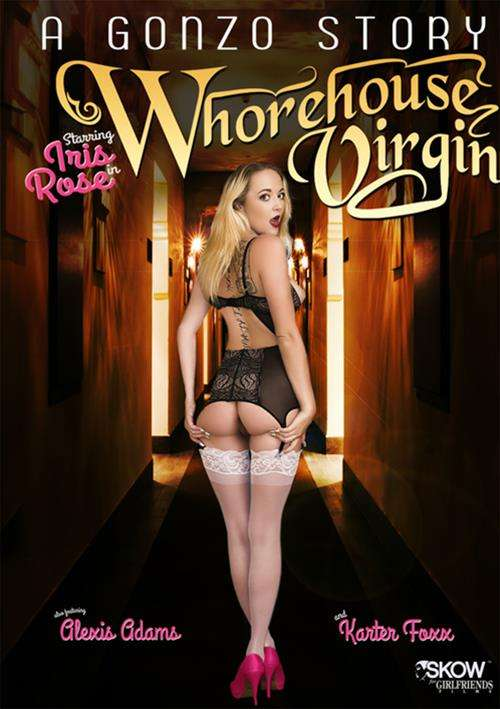 A Gonzo Story: Whorehouse Virgin – Skow for Girlfriends Films