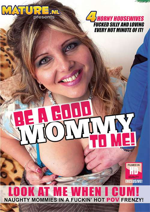 Be A Good Mommy To Me – Mature NL