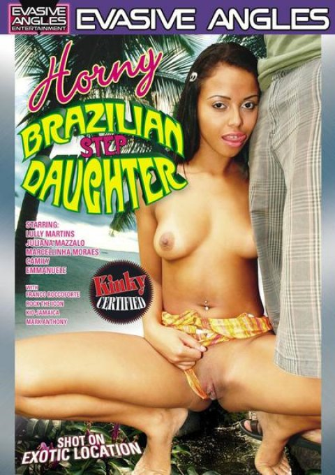 Horny Brazilian Step Daughter – Evasive Angles
