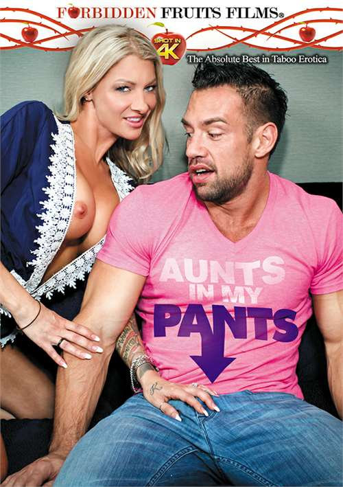 Aunts In My Pants – Forbidden Fruits