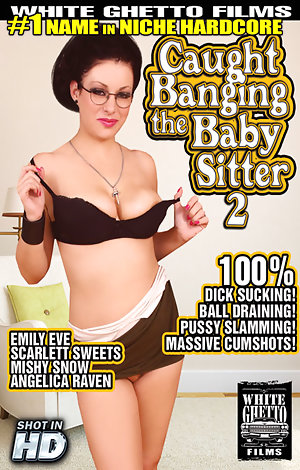 Caught Banging The Baby Sitter #2 – White Ghetto