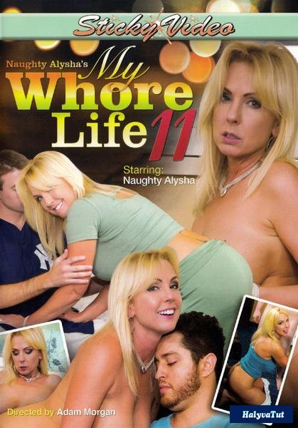 Naughty Alysha's My Whore Life #11 – Sticky Video