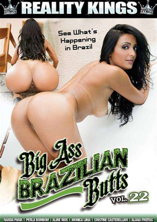 Big Ass Brazilian Butts #22 – Reality Kings