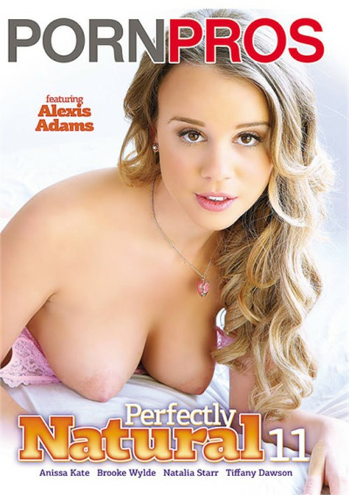 Perfectly Natural #11 – Porn Pros