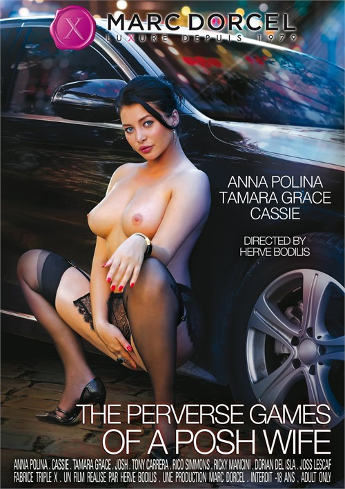 The Perverse Games Of A Posh Wife – Marc Dorcel