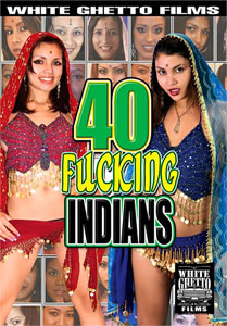 40 Fucking Indians (White Ghetto)