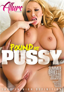Pound My Pussy – Allure Films
