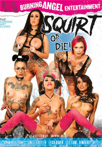 Squirt Or Die! – Burning Angel