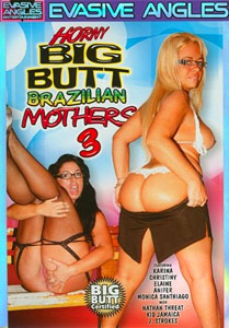 Horny Big Butt Brazilian Mothers #3 – Evasive Angles