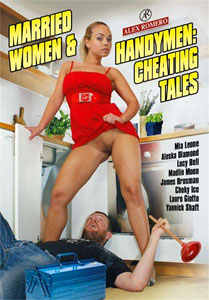 Married Women & Handymen: Cheating Tales – Alex Romero