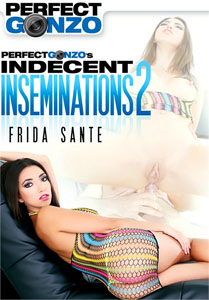Indecent Inseminations #2 – Perfect Gonzo