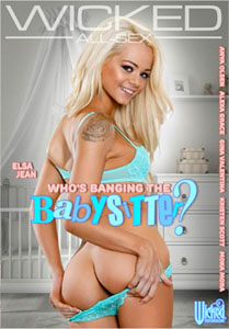 Who's Banging The Babysitter? – Wicked Pictures