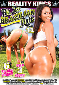 Big Ass Brazilian Butts #11 – Reality Kings