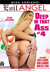 Deep In That Ass #4 – Evil Angel