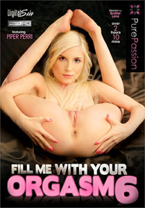 Fill Me With Your Orgasm #6 – Pure Passion