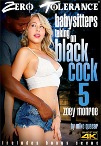 Babysitters Taking On Black Cock #5 – Zero Tolerance