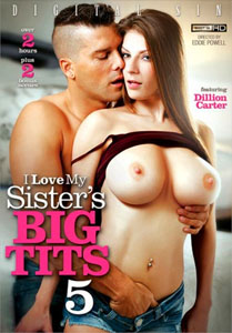 I Love My Sisters Big Tits #5 – Digital Sin