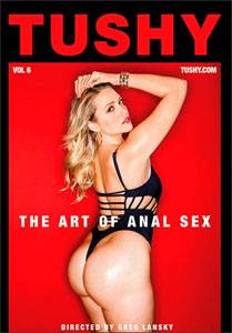 The Art Of Anal Sex #6 – Tushy