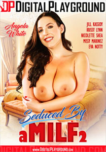 Seduced By A MILF #2 – Digital Playground