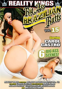 Big Ass Brazilian Butts #15 – Reality Kings
