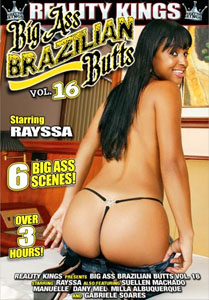 Big Ass Brazilian Butts #16 – Reality Kings