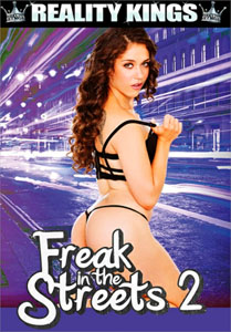 Freak In The Streets #2 – Reality Kings