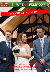 My Cheating Bride – Pure XXX Films
