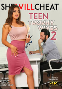 Teen Trophy Wives #2 – She Will Cheat