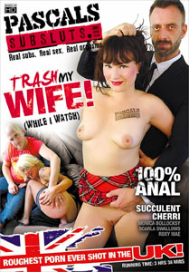 Trash My Wife! – PascalsSubSluts