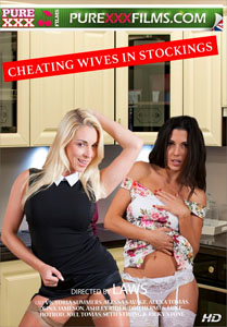 Cheating Wives in Stockings – Pure XXX Films