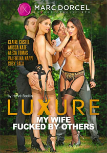 Luxure: My Wife Fucked By Others – Marc Dorcel