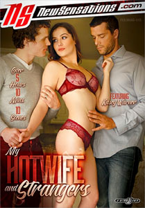 My Hotwife And Strangers – New Sensations