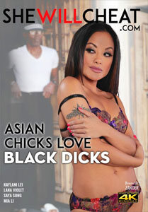Asian Chicks Love Black Dicks – She Will Cheat