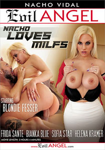 Nacho Loves MILFs – Evil Angel