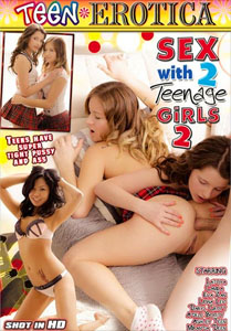 Sex With 2 Teenage Girls #2 – Teen Erotica
