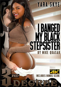 I Banged My Black Stepsister – Third Degree