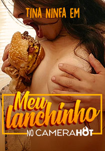 Meu Lanchinho (Tina Ninfa) – Camera Hot
