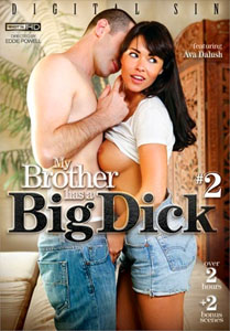 My Brother Has A Big Dick #2 – Digital Sin