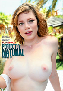 Perfectly Natural #16 – Porn Pros
