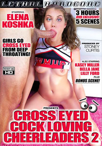 Cross Eyed Cock Loving Cheerleaders #2 – Lethal Hardcore