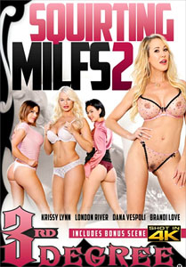 Squirting MILFs #2 – Third Degree