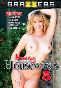 Horny Housewives #5 – Brazzers